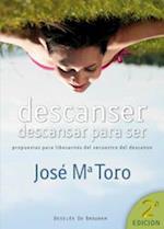Descanser, descansar para ser af José Mª Toro Ales