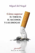 Cómo superar el tabaco, el alcohol y las drogas (Serendipity)
