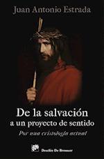 De la salvación a un proyecto de sentido (Biblioteca Manual Desclee)