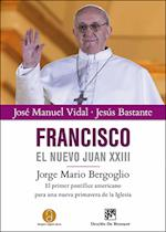Francisco, el nuevo Juan XXIII af Jesús Bastante Liébana