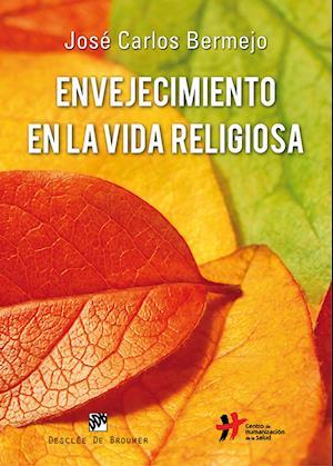 Envejecimiento en la vida religiosa af José Carlos Bermejo Higuera