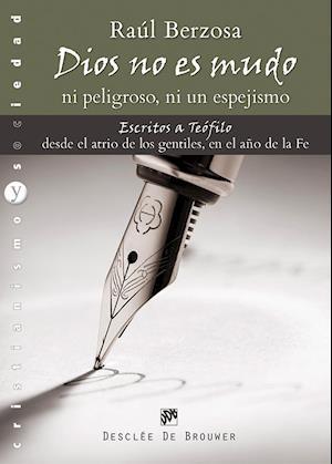 Dios no es mudo, ni peligroso, ni un espejismo af Raúl Berzosa Martínez