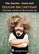 Educar sin castigar af Carlos Goni Zubieta