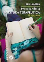 Practicando la escritura terapéutica af Reyes Adorna Castro