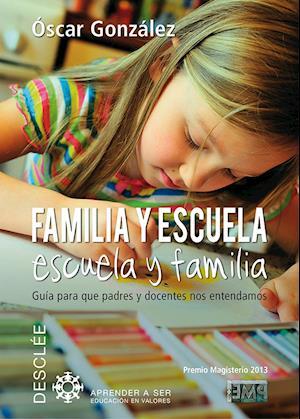 Familia y escuela, escuela y familia af Óscar González Vázquez