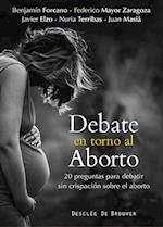 Debate en torno al aborto af Benjamín Forcano Cebollada, Federico Mayor Zaragoza, Javier Elzo Imaz