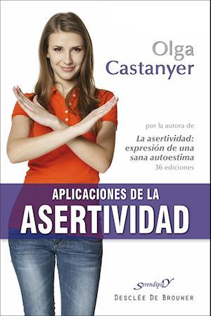 Aplicaciones de la asertividad af Olga Castanyer Mayer-Spiess