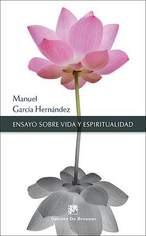 Ensayo sobre vida y espiritualidad af Manuel García Hernández