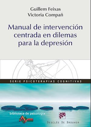 Manual de intervención centrada en dilemas para la depresión af Guillem Feixas Viaplana