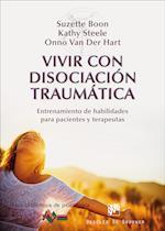 Vivir con disociación traumática af Suzette Boon, Kathy Steele