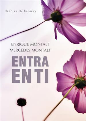 Entra en ti af Enrique Montalt Alcayde, Mercedes Montalt Alcayde