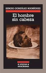 El Hombre Sin Cabeza af Sergio Gonzalez Rodriguez
