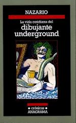 La vida cotidiana del dibujante underground / The Everyday Life of the Underground Artist af Nazario Luque