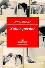 Saber Perder af David Trueba