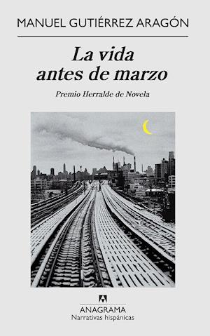 La vida antes de marzo af Manuel Gutierrez Aragon