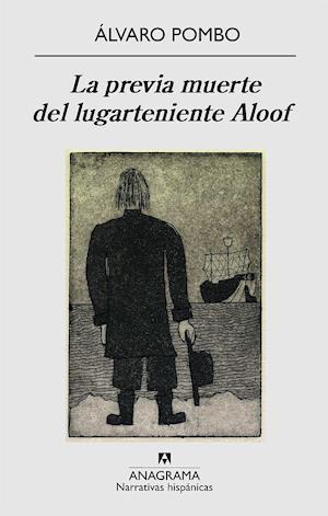 La previa muerte del lugarteniente Aloof af Alvaro Pombo