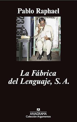 La Fábrica del Lenguaje S.A. af Pablo Raphael