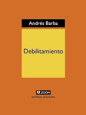 Debilitamiento af Andres Barba