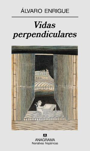Vidas perpendiculares af Alvaro Enrigue