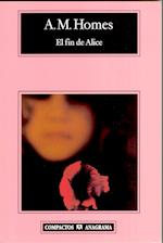 El fin de Alice af A.M Homes