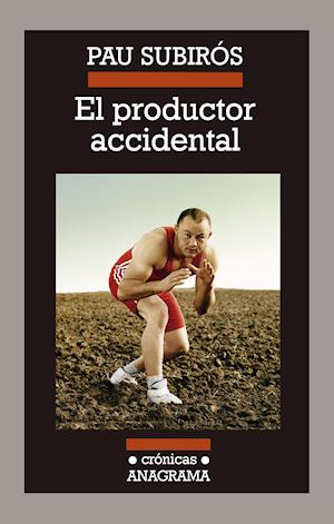 El productor accidental af Pau Subirós