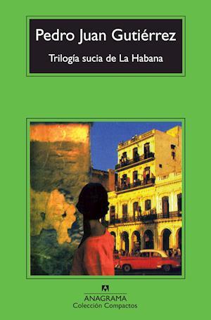 Trilogía sucia de La Habana af Pedro Juan Gutierrez