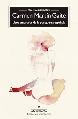 Usos amorosos de la postguerra española af Carmen Martin Gaite