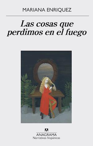 Las cosas que perdimos en el fuego af Mariana Enríquez