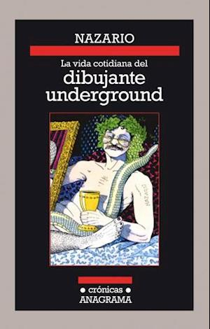 La vida cotidiana del dibujante underground af Nazario Luque