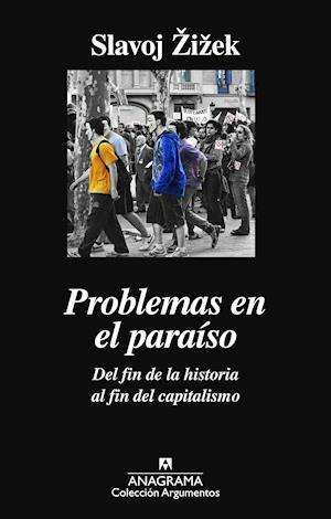 Problemas en el paraíso. Del fin de la historia al fin del capitalismo