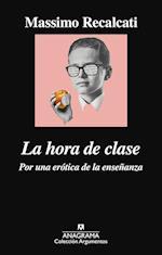 La hora de clase. Por una erótica de la enseñanza af Massimo Recalcati