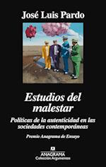 Estudios del malestar. Politicas de la autenticidad en las sociedades contemporáneas af Jose Luis Pardo