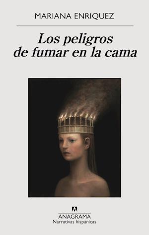 Los peligros de fumar en la cama af Mariana Enríquez