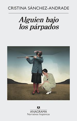 Alguien bajo los párpados af Cristina Sanchez-Andrade
