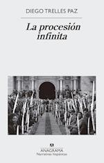 La procesión infinita af Diego Trelles Paz
