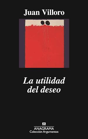La utilidad del deseo af Juan Villoro