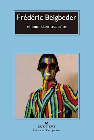 El Amor Dura Tres Años af Frederic Beigbeder