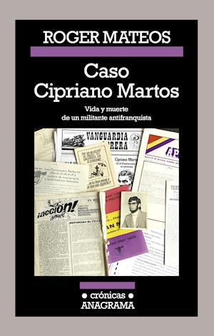 Caso Cipriano Martos. Vida y muerte de un militante antifranquista