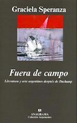 Fuera de Campo. Literatura y Arte Argentinos Despues de Duchamp af Graciela Speranza