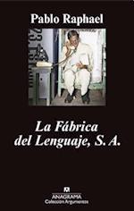 La Fabrica del Lenguaje, S.A. af Pablo Raphael
