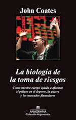 La Biologia de la Toma de Riesgos = The Biology of Risk-Taking (Coleccion Argumentos Anagrama, nr. 457)