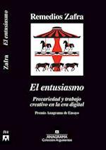 El entusiasmo / The Enthusiasm af Remedios Zafra