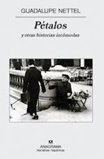 Petalos y Otras Historias Incomodas = Petals and Other Uncomfortable Stories (Narrativas Hispanicas, nr. 428)