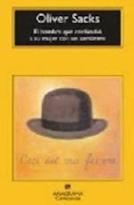 El Hombre Que Confundio A su Mujer Con un Sombrero = The Man Who Mistook His Wife for a Hat (Coleccion Compactos, nr. 482)