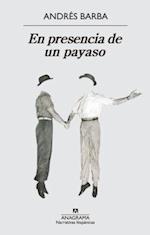 En presencia de un payaso / In the Presence of a Clown