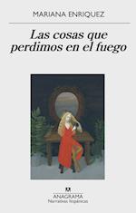 Las cosas que perdimos en el fuego / Things We Lost in The Fire af Mariana Enríquez