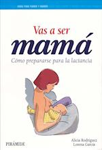Vas a ser mamá / You Are Going to Be a Mother