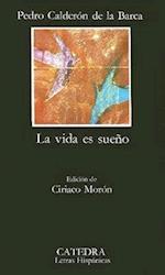 La Vida Es Sueno (Letras Hispanicas, nr. 57)