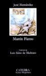 El Gaucho Martin Fierro; La Vuelta de Martin Fierro (Letras Hispanicas, nr. 99)