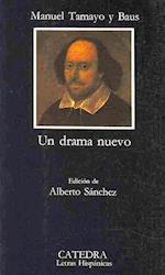 Un Drama Nuevo (Letras Hispanicas, nr. 109)
